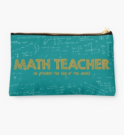Math Teacher (no problem too big or too small) - green Studio Pouch