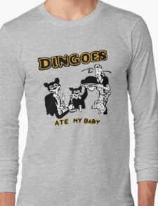 Dingo ate my baby Long Sleeve T-Shirt