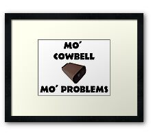 Mo' Cowbell, Mo' Problems Framed Print