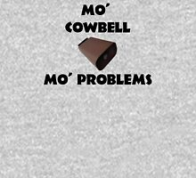 Mo' Cowbell, Mo' Problems Unisex T-Shirt
