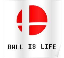 (Smash) Ball Is Life Poster