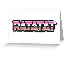 RATATAT Greeting Card