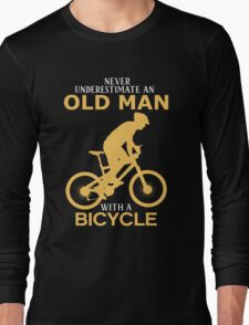 Never Underestimate An Old Man With A Bicycle Long Sleeve T-Shirt