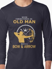 Never Underestimate An Old Man With A Bow & Arrow Long Sleeve T-Shirt