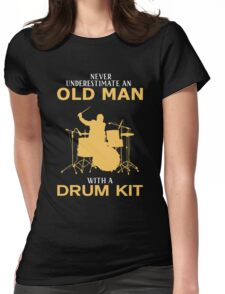 Never Underestimate An Old Man With A Drum Kit Womens Fitted T-Shirt