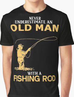 Never Underestimate An Old Man With A Fishing Rod Graphic T-Shirt