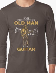 Never Underestimate An Old Man With A Guitar Long Sleeve T-Shirt