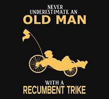 Never Underestimate An Old Man With A Recumbent Trike Unisex T-Shirt