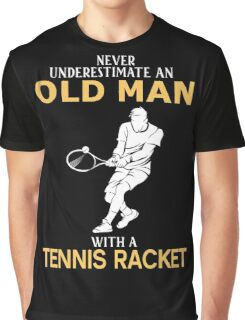 Never Underestimate An Old Man With A Tennis Racket Graphic T-Shirt