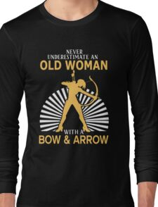 Never Underestimate An Old Woman With A Bow & Arrow Long Sleeve T-Shirt