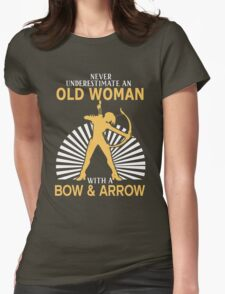Never Underestimate An Old Woman With A Bow & Arrow Womens Fitted T-Shirt