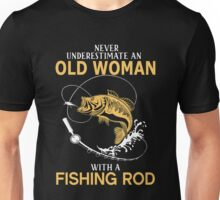 Never Underestimate An Old Woman With A Fishing Rod Unisex T-Shirt