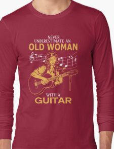 Never Underestimate An Old Woman With A Guitar Long Sleeve T-Shirt