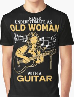 Never Underestimate An Old Woman With A Guitar Graphic T-Shirt