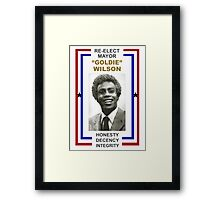 Re-elect Mayor Goldie Wilson T Shirt Framed Print
