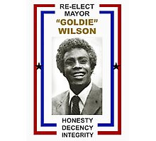 Re-elect Mayor Goldie Wilson T Shirt Photographic Print