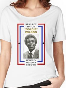 Re-elect Mayor Goldie Wilson T Shirt Women's Relaxed Fit T-Shirt
