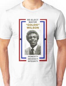 Re-elect Mayor Goldie Wilson T Shirt Unisex T-Shirt