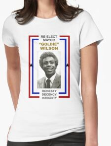 Re-elect Mayor Goldie Wilson T Shirt Womens Fitted T-Shirt