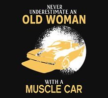 Never Underestimate An Old Woman With A Muscle Car Unisex T-Shirt