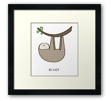 Sloth - Be Lazy Framed Print