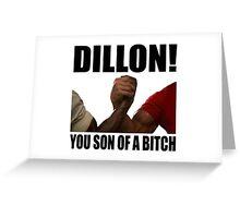 Predator Dillon You Son Of A Bitch Greeting Card