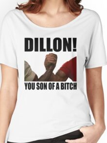 Predator Dillon You Son Of A Bitch Women's Relaxed Fit T-Shirt