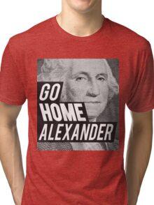 Go Home Tri-blend T-Shirt