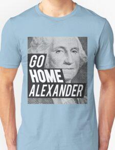 Go Home Unisex T-Shirt