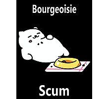 Tubbs -Bourgeoisie Scum- Photographic Print