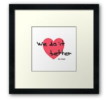 We do it better no cheats Framed Print