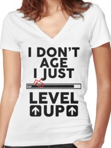 I don't age i just level up Women's Fitted V-Neck T-Shirt