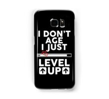 I don't age i just level up 2 Samsung Galaxy Case/Skin