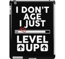 I don't age i just level up 2 iPad Case/Skin