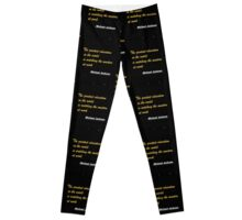 The greatest education in the world is...... inspirational quote Leggings