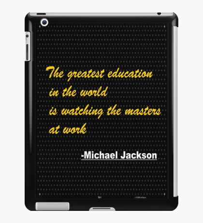 The greatest education in the world is...... inspirational quote iPad Case/Skin