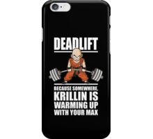 Krillin Is Warming Up With Your Max (Deadlift) iPhone Case/Skin
