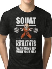 Krillin Is Warming Up With Your Max (Squat) Tri-blend T-Shirt
