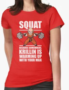 Krillin Is Warming Up With Your Max (Squat) Womens Fitted T-Shirt