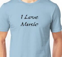 I Love Music Tee Unisex T-Shirt