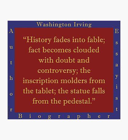 History Fades Into Fable - Washington Irving Photographic Print