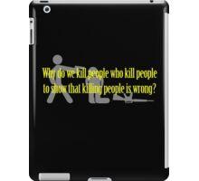 Why Kill People? iPad Case/Skin