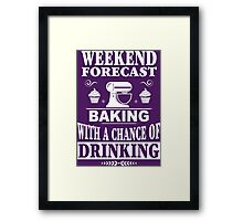 Weekend Forecast: Baking With A Chance Of Drinking Framed Print