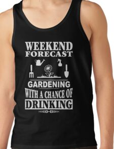 Weekend Forecast: Gardening With A Chance Of Drinking Tank Top