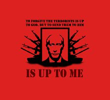 Up To Me - Vladimir Putin Unisex T-Shirt