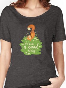 Have a good day Women's Relaxed Fit T-Shirt