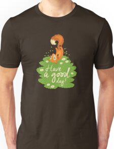 Have a good day Unisex T-Shirt