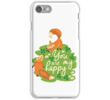 You are my happy iPhone Case/Skin