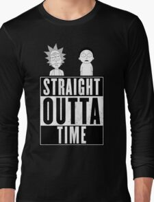 Straight outta Time - Rick & Morty Long Sleeve T-Shirt