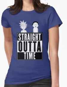Straight outta Time - Rick & Morty Womens Fitted T-Shirt